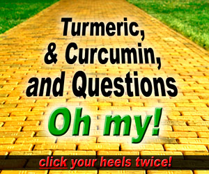 Turmeric and Curcumin and Questions Oh My